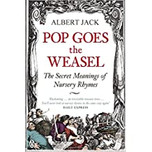 Pop Goes the Weasel: The Secret Meaning of Nursery Rhymes
