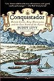 Conquistador: Hernan Cortes, King Montezuma, and