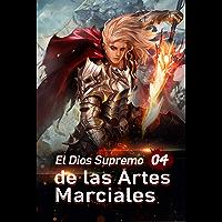 El Dios Supremo de las Artes Marciales 4: Irrumpiendo en el Gran Patio del Clan Li (La reencarnación del Marte) (Spanish Edition)