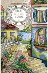 Adult coloring book: Nice Little Town (Volume 2) Paperback