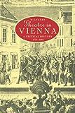 Theatre in Vienna, W. E. Yates, 0521022576