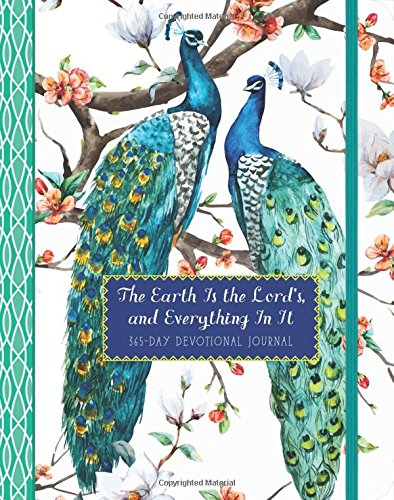 The Earth Is the Lord's, and Everything In It: 365-Day Devotional Journal (Devotional Journals)