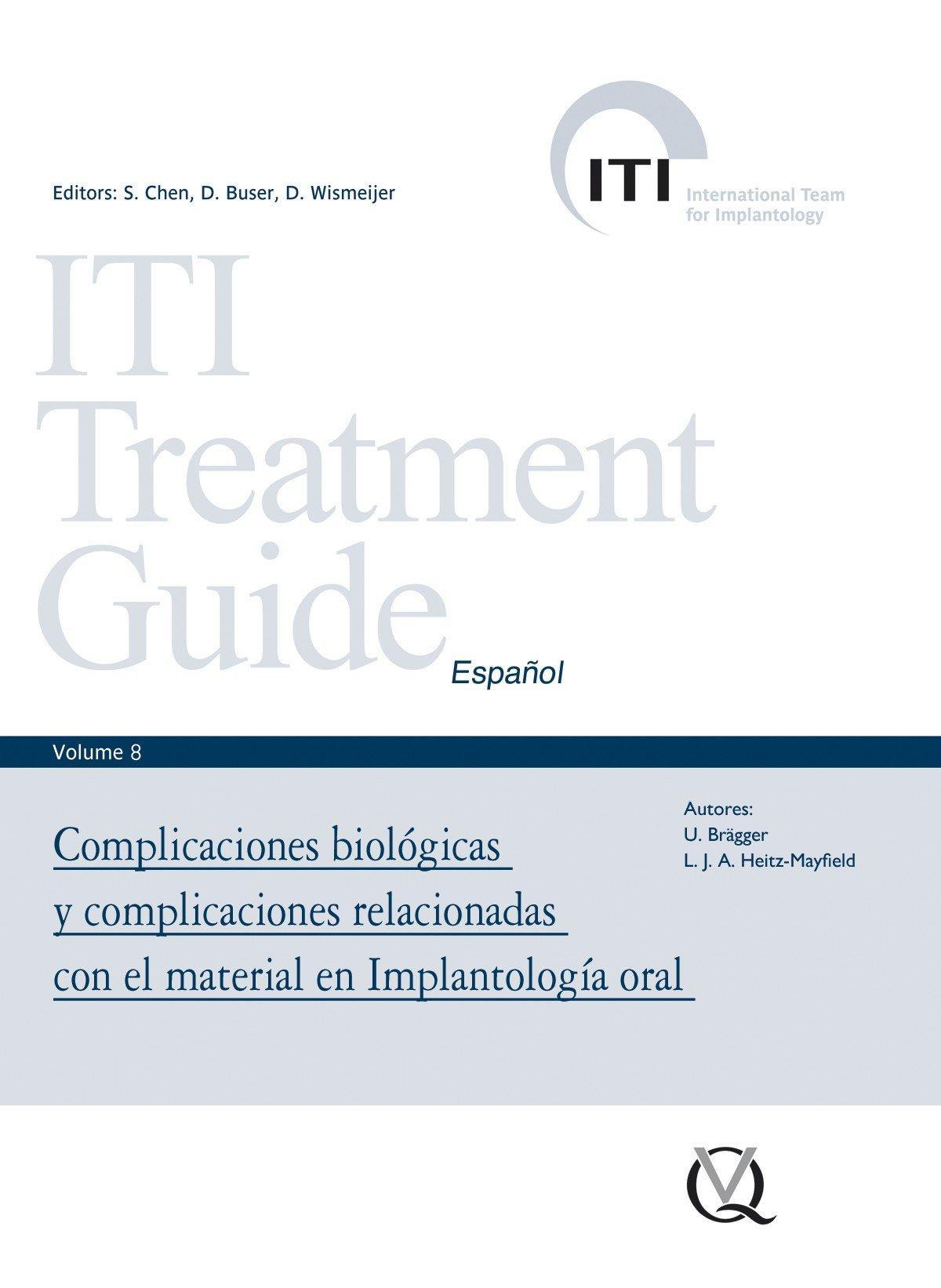 Download ITI Treatment Guide Volumen 8. Complicaciones biológicas y complicaciones relacionadas con el material en Implantología oral PDF