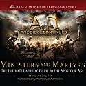 A.D. The Bible Continues: Ministers & Martyrs Audiobook by Mike Aquilina Narrated by Kevin Archer