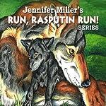 Run, Rasputin, Run! Series | Jennifer Miller