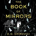 The Book of Mirrors: A Novel Audiobook by E. O. Chirovici Narrated by Jonathan Todd Ross, George Newbern, Corey Brill, Pete Simonelli