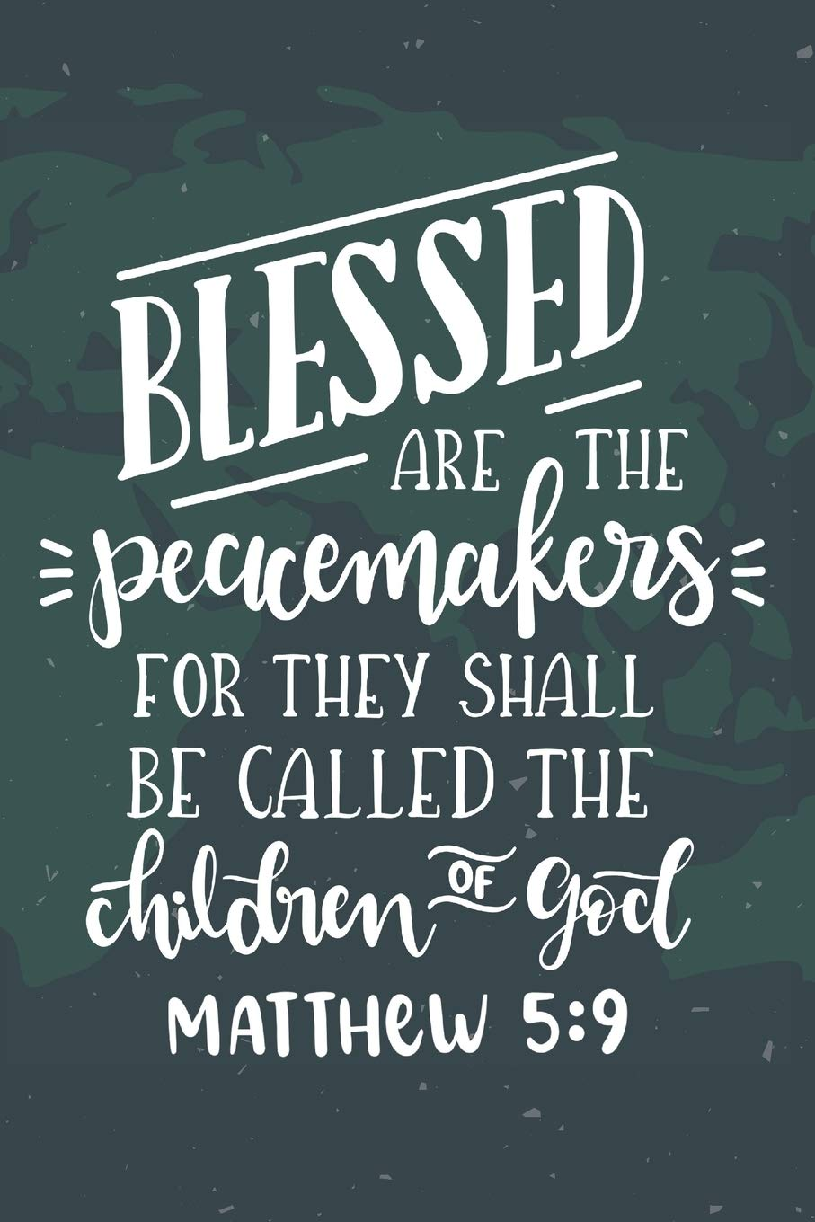 Blessed Are The Peacemakers For They Shall Be Called The Children Of God  Matthew 5:9: Prayer Journal For Men Women Teen Personal Diary Daily  Devotion ... Quote Sermon on the Mount Christian