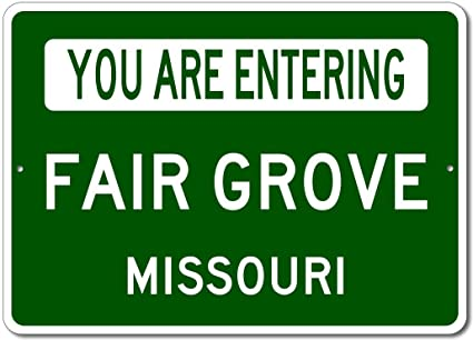 e33f29d78043b4 The Lizton Sign Shop You Are Entering Fair Grove, Missouri - Novelty U.S.  City State