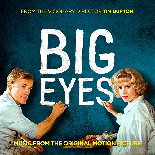 Big Eyes (2014) Movie Soundtrack