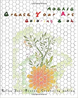amazoncom create your art mosaic coloring book relax your brains creativity making color your way volume 12 9781534892293 coloring master books - Mosaic Coloring Book