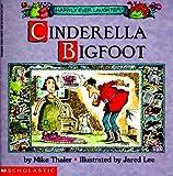 Cinderella Bigfoot, Mike Thaler, 0590898264