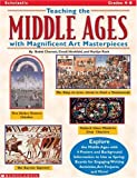 img - for Teaching the Middle Ages with Magnificent Art Masterpieces (Grades 4-8) book / textbook / text book