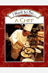 I Want to Be a Chef Hardcover