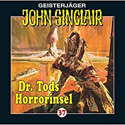 Dr. Tods Horror-Insel (John Sinclair 37)