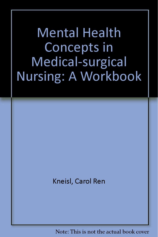 Mental Health Concepts In Medical Surgical Nursing A Workbook