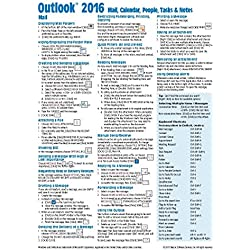 Microsoft Outlook 2016 Mail, Calendar, People, Tasks, Notes Quick Reference - Windows Version (Cheat Sheet of Instructions, Tips & Shortcuts - Laminated Guide)