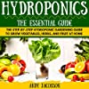 Hydroponics: The Essential Hydroponics Guide