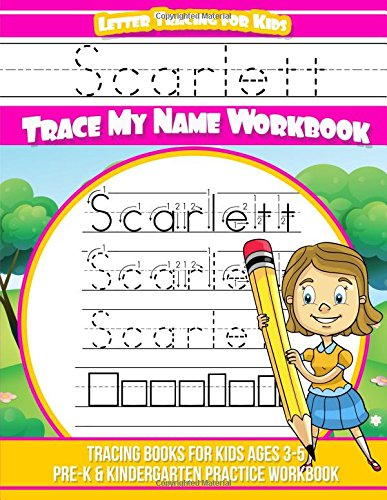 - Scarlett Letter Tracing for Kids Trace my Name Workbook: Tracing Books for Kids ages 3 - 5 Pre-K & Kindergarten Practice Workbook