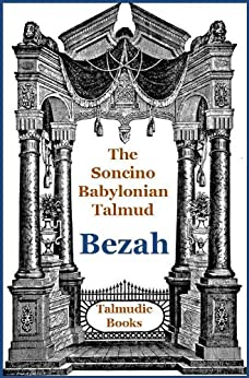 Talmud Bezah (Soncino Babylonian Talmud Book 17) by [Ginsberg, M.]