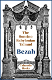 Talmud Bezah (Soncino Babylonian Talmud Book 17)