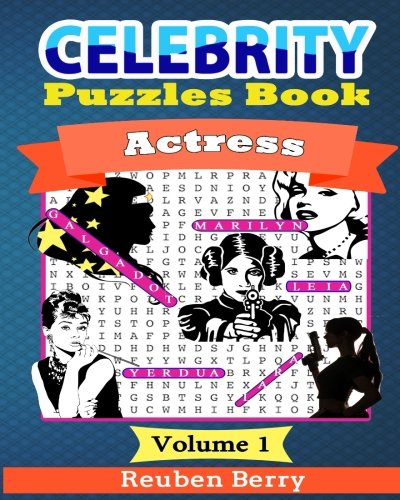 Celebrity Puzzles Book: Actress Word Searches, Cryptograms, Alphabet Soups, Dittos, Piece By Piece Puzzles All You Want to Challenge to Keep Your Brain Young(Volume 3)
