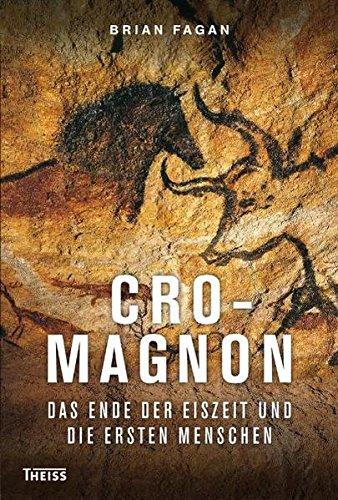 Cro-Magnon: Das Ende der Eiszeit und die ersten Menschen