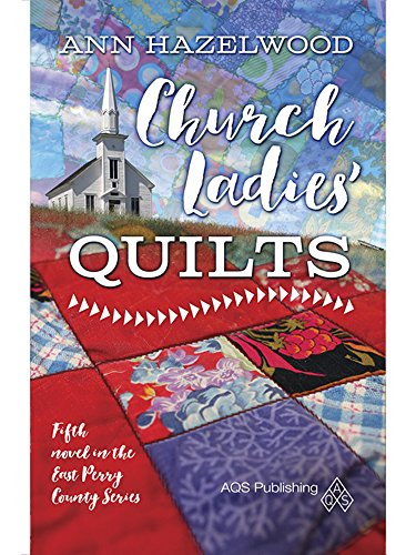 Quilt Lady - Church Ladies' Quilts (East Perry Series Book 5)
