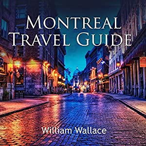 Montreal Travel Guide Audiobook