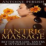 Tantric Massage: Better Sex Life, Tantra & Intimate Massage | Antoine Perush