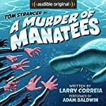 A Murder of Manatees: The Further Adventures of Tom Stranger, Interdimensional Insurance Agent | Larry Correia
