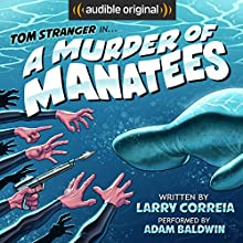 A Murder of Manatees: The Further Adventures of Tom Stranger, Interdimensional Insurance Agent Audiobook by Larry Correia Narrated by Adam Baldwin