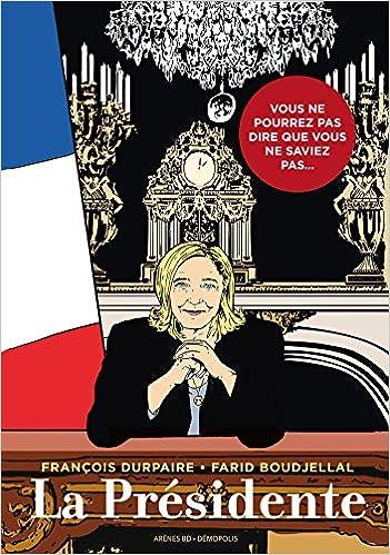 Amazon Fr La Presidente Tome 1 Francois Durpaire Farid