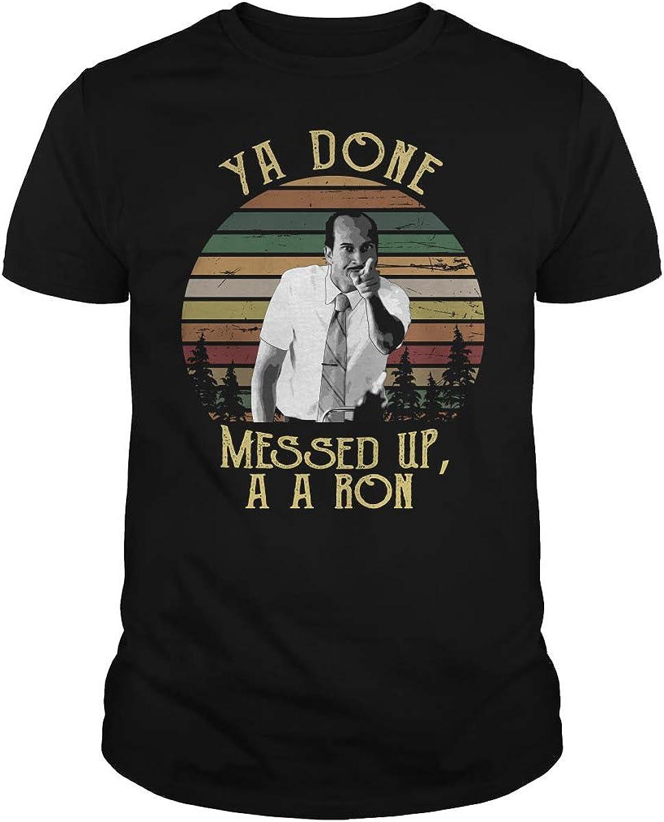 Zinko Ya Done Messed Up A Ron - Camiseta