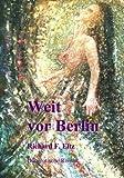 Weit Vor Berlin, Richard F. Eltz, 3831138125