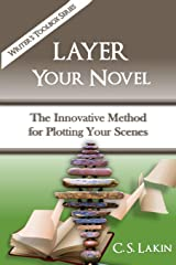 Layer Your Novel: The Innovative Method for Plotting Your Scenes (The Writer's Toolbox Series) Paperback