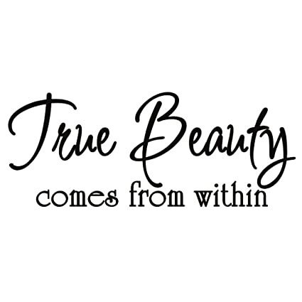 Amazoncom True Beauty Comes From Within Vinyl Wall Quote Lettering