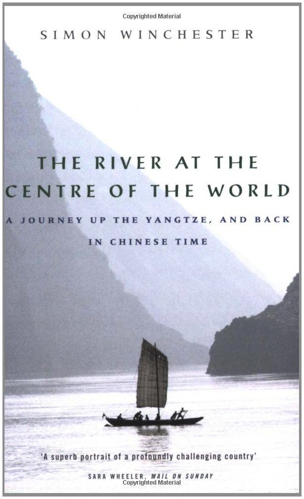 The River at the Centre of the World: A Journey Up the Yangtze, and Back in Chinese Time (English and Spanish Edition)