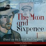 The Moon and Sixpence (Based on the Life of Paul Gauguin) | W. Somerset Maugham