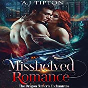 Misshelved Romance: The Dragon Shifter's Enchantress: Love in the Library, Book 2 | AJ Tipton