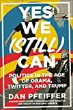 in a can - Yes We (Still) Can: Politics in the Age of Obama, Twitter, and Trump