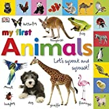 Tabbed Board Books: My First Animals: Let's Squeak and Squawk! (DK My First Board Books)