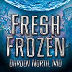 Fresh Frozen | Darden North