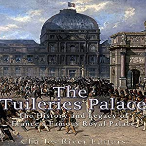 The Tuileries Palace Audiobook