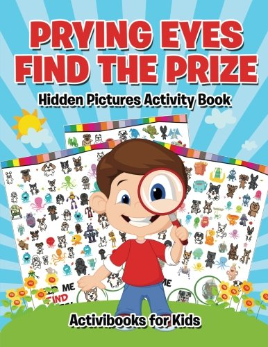 Prying Eyes Find The Prize : Hidden Pictures Activity Book