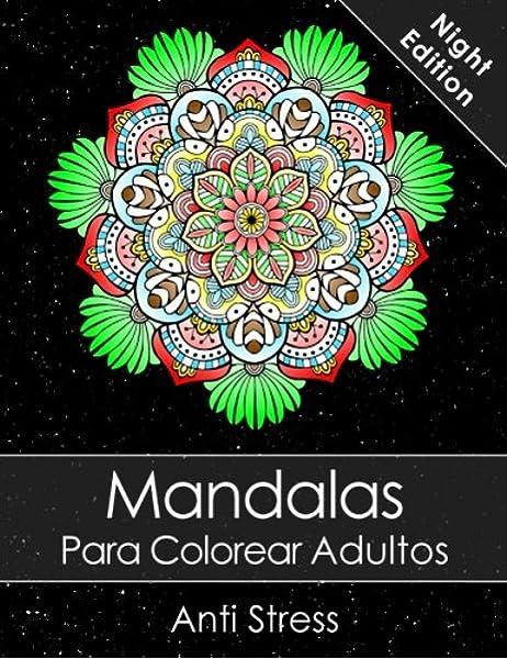 Mandalas Para Colorear Adultos: Un Libro Para Colorear Para ...