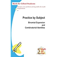 Practice by Subject: Binomial Expansion and Combinatorial Identities: Math for Gifted Students