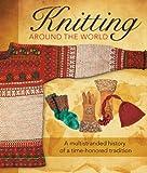 Knitting Around the World, Voyageur Press, 0760347085