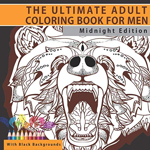 The Ultimate Adult Coloring Book for Men: Midnight Edition (Adult Coloring Books with Black Background)