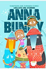 Doreesha and Shannon: Anna Bunny: Chapters One Through Three Kindle Edition