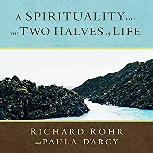 A Spirituality for the Two Halves of Life Hörbuch